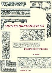 Motifs ornementaux ; profils et frises - Couverture - Format classique