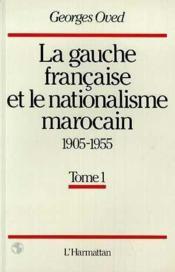 Gauche Francaise Et Le Nationalisme Marocain.2.Vol - Couverture - Format classique