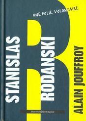 Stanislas Rodanski ; une folie volontaire - Intérieur - Format classique