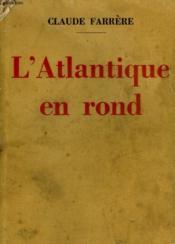 L'Atlantique En Rond. - Couverture - Format classique
