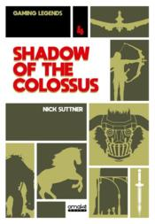 Vente livre :  Shadow of the colossus  - Nick Suttner