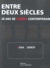 Entre Deux Siecles ; 20 Ans De Cinema Contemporain - Intérieur - Format classique