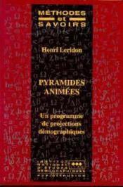 Pyramides Animees - Un Programme De Projections Demographiques - Couverture - Format classique