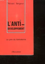 L'anti-developpement ; le prix du libéralisme - Couverture - Format classique