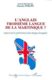 L'anglais ; troisième langue de la Martinique? - Couverture - Format classique