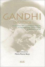 Gandhi, l'heritage ; la non-violence défie toutes les formes d'exclusion et d'oppression à l'Est comme à l'Ouest, ou Nord comme au Sud - Couverture - Format classique
