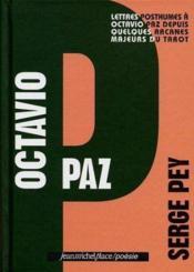 Octavio Paz ; lettres posthume à Octavio Paz depuis quelques arcanes majeurs du tarot - Couverture - Format classique