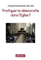 Pratiquer La Democratie Dans L'Eglise ? Collection 15/21 - Couverture - Format classique