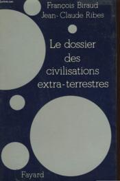 Le Dossier Des Civilisations Extra-Terrestres. - Couverture - Format classique