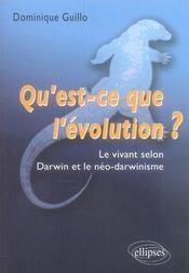Qu'est-ce que l'évolution ? le vivant selon darwin et le néo-darwinisme - Intérieur - Format classique