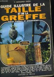 Guide Illustre De La Taille Et De La Greffe - Couverture - Format classique