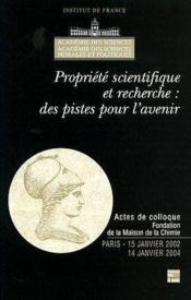 Propriete Scientifique Et Recherche : Des Pistes Pour L'Avenir (Actes De Colloque Fondation De La Ma - Couverture - Format classique