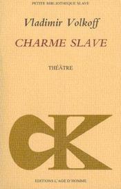 Charme Slave ; La Machination Ou La Poupee Russe - Intérieur - Format classique