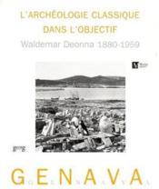 L'Archeologie Classique Dans L'Objectif - Couverture - Format classique