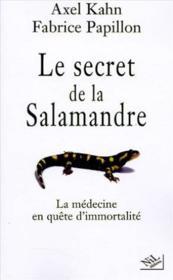 Le Secret De La Salamandre La Medecine En Quete D'Immortalite - Couverture - Format classique