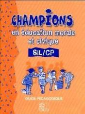 Champions en education civique et morale sil/cp guide pedagogique - Couverture - Format classique