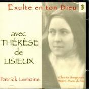 Exulte en ton Dieu t.3 ; avec Thérèse de Lisieux - Couverture - Format classique