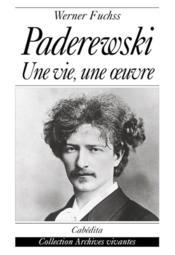 Paderewski-Une Vie,Une Oeuvre - Couverture - Format classique