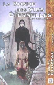 Ronde Des Vies Eternelles-Le Dit Cyt. 1 - Intérieur - Format classique