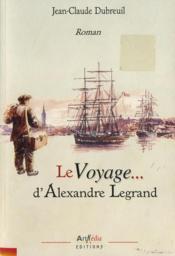 Le voyage d'Alexandre Legrand - Couverture - Format classique
