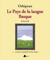 Orhipean le pays de la langue basque - Couverture - Format classique