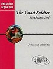 Vente livre :  The Good Soldier Ford Madox Ford  - Lemarchand