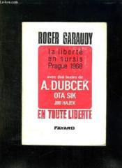 La Liberte En Sursis Prague 1968. - Couverture - Format classique