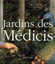Jardins Des Medicis - Jardins Des Palais Et Des Villas Dans La Toscane Du Quattr - Couverture - Format classique