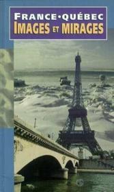France quebec images et mirages - Couverture - Format classique
