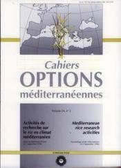 Activites de recherche sur le riz en climat mediterraneen ; cahiers options mediterraneennes t.24 - Couverture - Format classique
