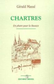 Chartres, Un Phare Pour La Beauce - Couverture - Format classique