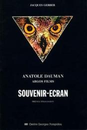 ANATOLE DAUMAN. SOUVENIR-ECRAN. Argos Films - Couverture - Format classique