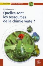 Quelles sont les ressources de la chimie verte ? - Couverture - Format classique