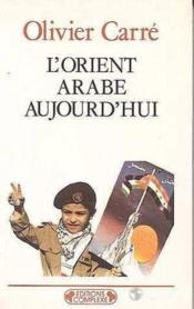 L'Orient Arabe Aujourd'Hui - Couverture - Format classique
