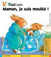 Timi lapin ; maman, je suis mouillé ! - Intérieur - Format classique