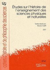 Études sur l'histoire de l'enseignement des sciences physiques et naturelles - Couverture - Format classique