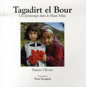 Tagadirt el bour ; un printemps dans le haut atlas - Intérieur - Format classique