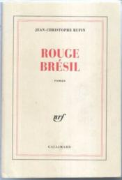 Rouge bresil  - Jean-Christop Rufin - Rufin Jean-Christoph