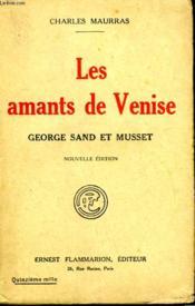 Les Amants De Venise. George Sand Et Musset. - Couverture - Format classique