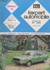 L'Expert Automobile - Mensuel N°128 - Janvier 1977 - Etude Technique Automobile - Renault 20 - Fiche Technique Citroen Ln - Couverture - Format classique