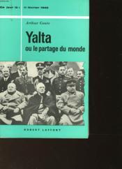 Yalta Ou Le Partage Du Monde - 11 Fevrier 1945 - Couverture - Format classique