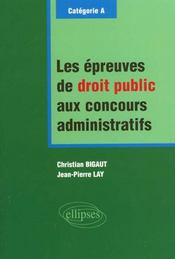 Les Epreuves De Droit Public Aux Concours Administratifs Categorie A - Intérieur - Format classique