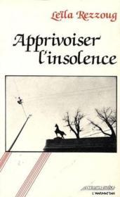 Apprivoiser l'insolence - Couverture - Format classique