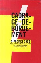Cadrage et debordement ; diplomes 2006 avec les felicitations du jury - Intérieur - Format classique
