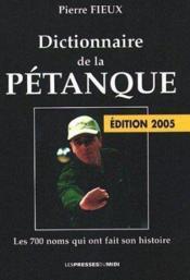 Dictionnaire De La Petanque Edition 2005 - Couverture - Format classique