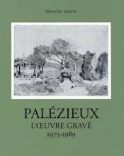 Palézieux t.3 ; l'oeuvre gravé 1975-1989 - Couverture - Format classique
