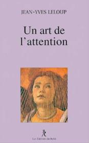 Un Art De L'Attention - Couverture - Format classique