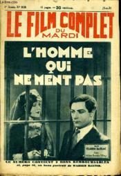 Le Film Complet Du Mardi N° 838 - 9eme Annee - L'Homme Qui Ne Ment Pas - Couverture - Format classique