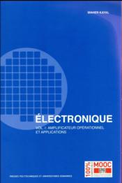 Vente livre :  Électronique t.1 ; amplificateur opérationnel et applications  - Kayal Maher - Maher Kayal