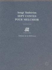 Sept Contes Pour Melchior - Couverture - Format classique